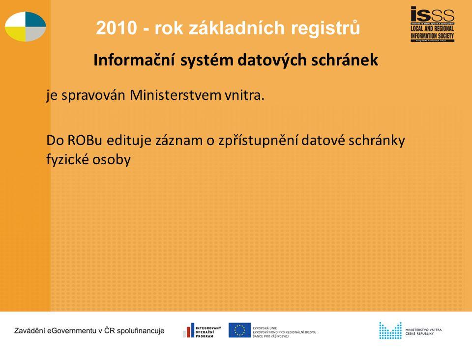 Informační systém datových schránek je spravován Ministerstvem vnitra.