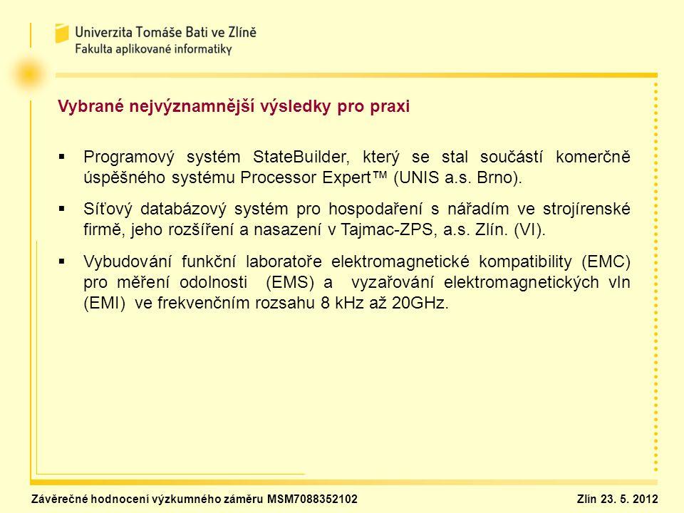 Vybrané nejvýznamnější výsledky pro praxi   Programový systém StateBuilder, který se stal součástí komerčně úspěšného systému Processor Expert™ (UNIS a.s.