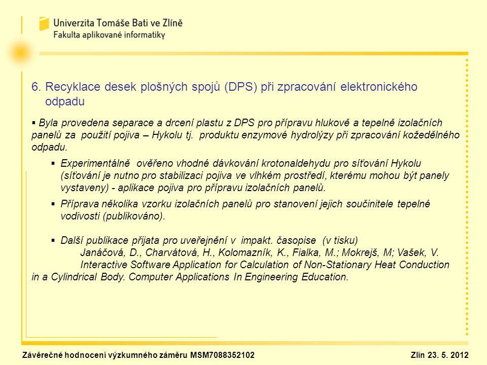 6. Recyklace desek plošných spojů (DPS) při zpracování elektronického odpadu   Byla provedena separace a drcení plastu z DPS pro přípravu hlukově a