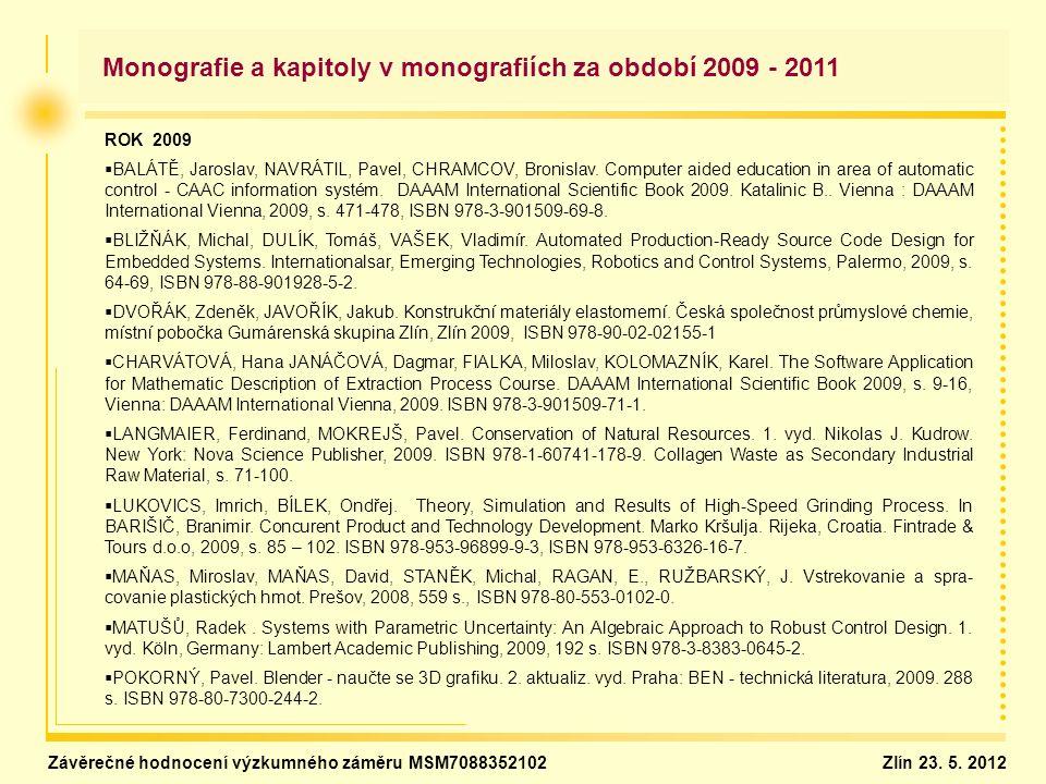 ROK 2009   BALÁTĚ, Jaroslav, NAVRÁTIL, Pavel, CHRAMCOV, Bronislav. Computer aided education in area of automatic control - CAAC information systém.