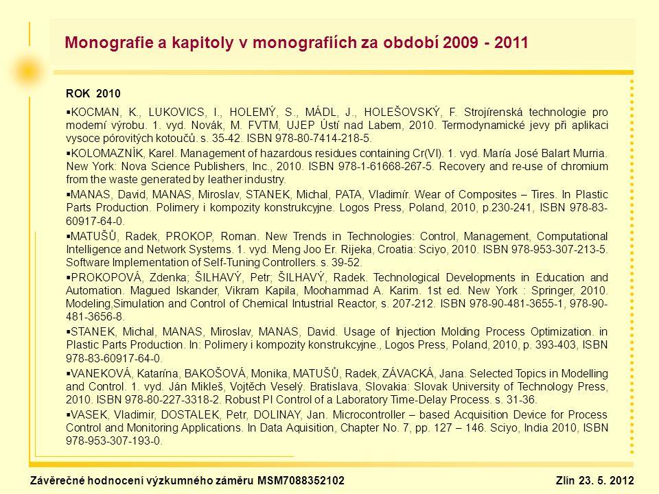 Monografie a kapitoly v monografiích za období 2009 - 2011 ROK 2010   KOCMAN, K., LUKOVICS, I., HOLEMÝ, S., MÁDL, J., HOLEŠOVSKÝ, F. Strojírenská te