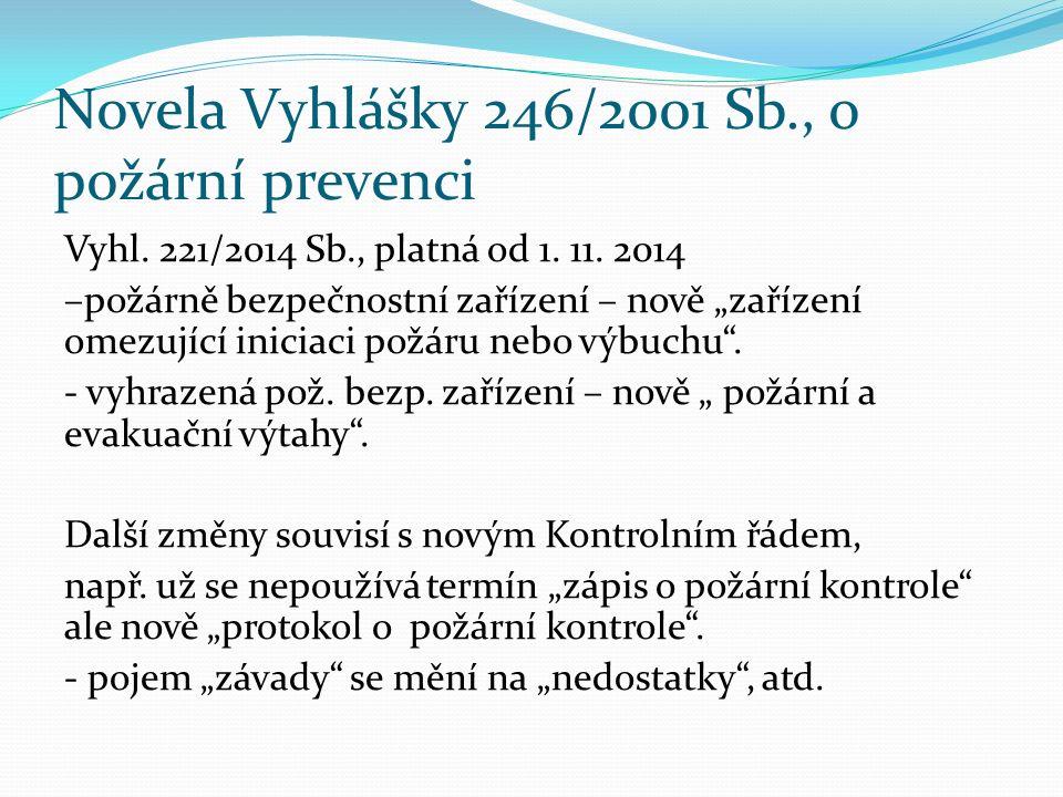 """Novela Vyhlášky 246/2001 Sb., o požární prevenci Vyhl. 221/2014 Sb., platná od 1. 11. 2014 –požárně bezpečnostní zařízení – nově """"zařízení omezující i"""