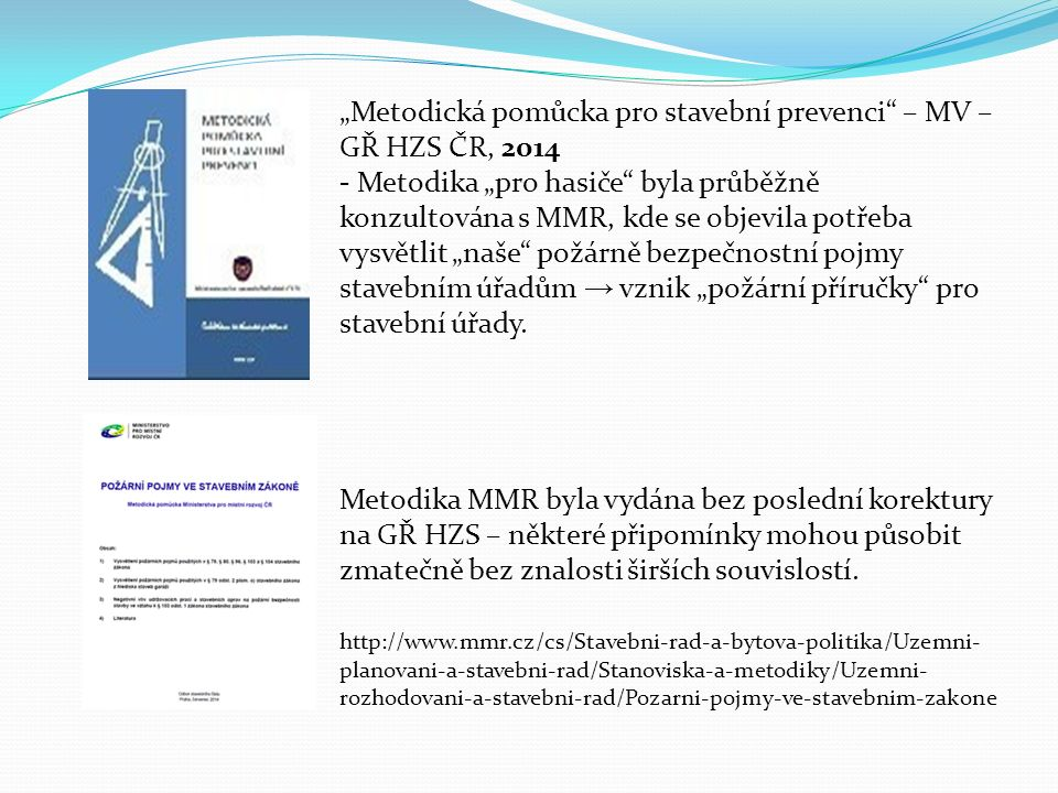 Hořlavé látky, hořlavé plyny Definice: vyhláška 246/2001 Sb., o požární prevenci, - hořlavé látky - § 44, ČSN 73 0804 příl.