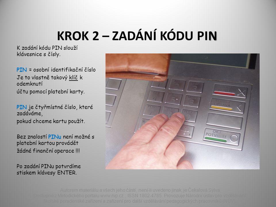 N KROK 2 – ZADÁNÍ KÓDU PIN K zadání kódu PIN slouží klávesnice s čísly.