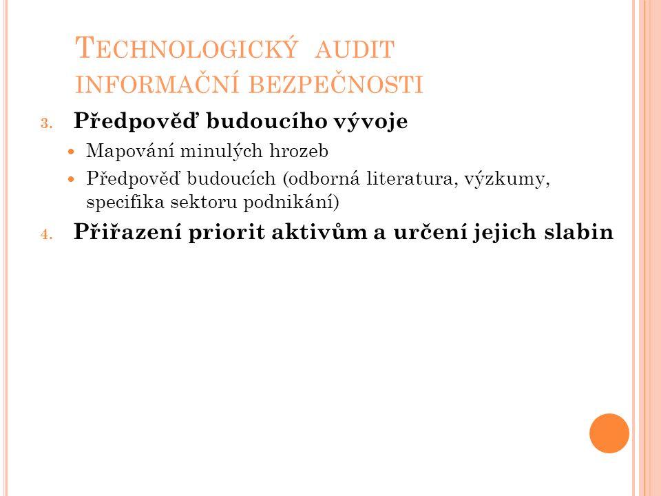 T ECHNOLOGICKÝ AUDIT INFORMAČNÍ BEZPEČNOSTI 3.