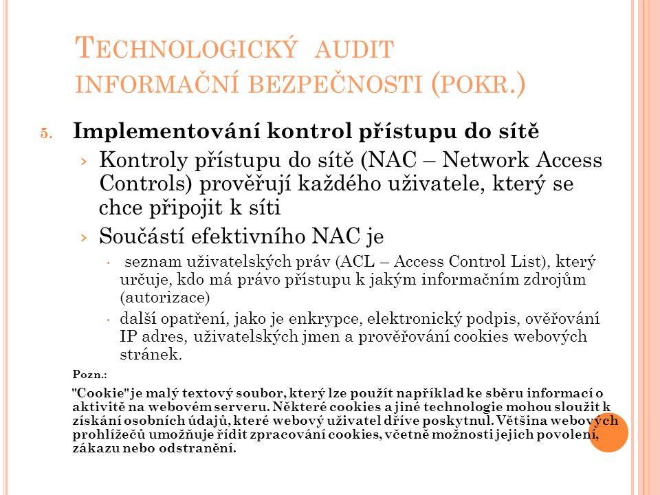 T ECHNOLOGICKÝ AUDIT INFORMAČNÍ BEZPEČNOSTI ( POKR.) 5. Implementování kontrol přístupu do sítě › Kontroly přístupu do sítě (NAC – Network Access Cont