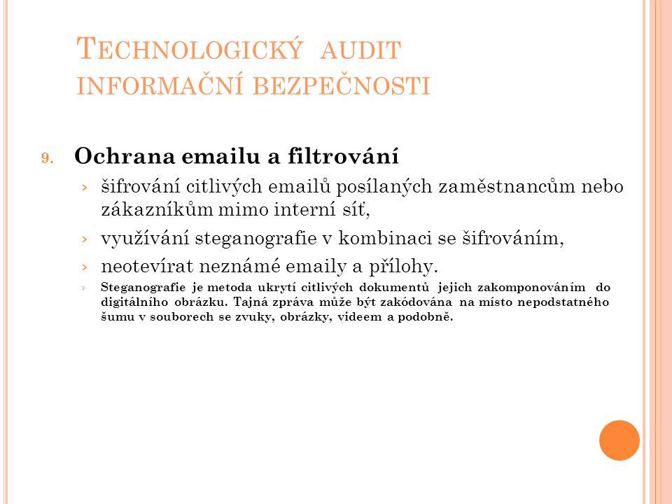 T ECHNOLOGICKÝ AUDIT INFORMAČNÍ BEZPEČNOSTI 9. Ochrana emailu a filtrování › šifrování citlivých emailů posílaných zaměstnancům nebo zákazníkům mimo i