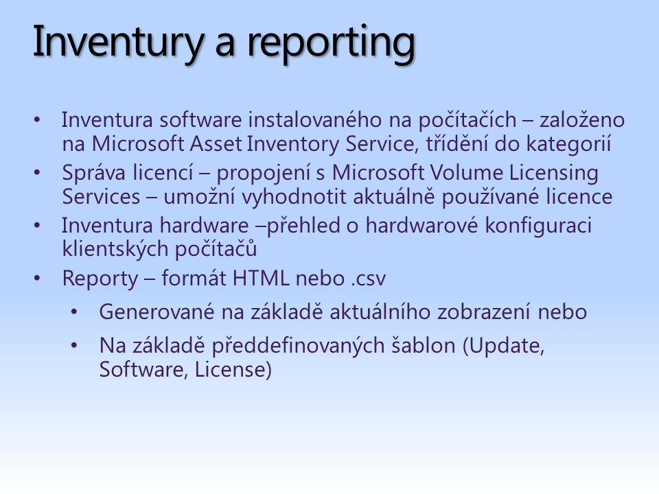 Inventury a reporting Inventura software instalovaného na počítačích – založeno na Microsoft Asset Inventory Service, třídění do kategorií Správa licencí – propojení s Microsoft Volume Licensing Services – umožní vyhodnotit aktuálně používané licence Inventura hardware –přehled o hardwarové konfiguraci klientských počítačů Reporty – formát HTML nebo.csv Generované na základě aktuálního zobrazení nebo Na základě předdefinovaných šablon (Update, Software, License)