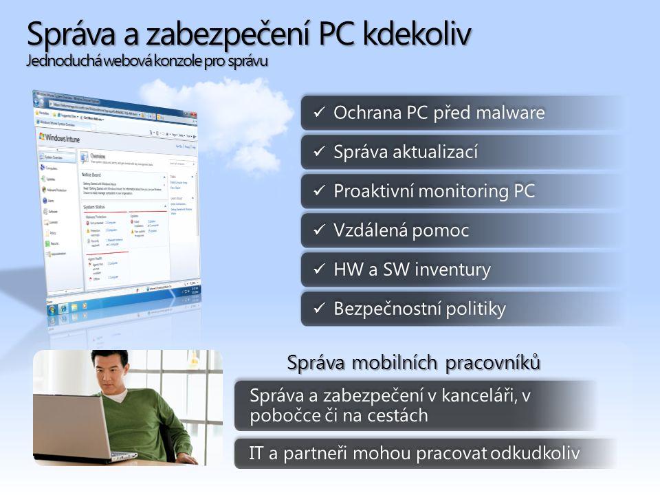 Bezpečnostní politiky Centrální nastavení klientských počítačů Distribuce na celou organizaci nebo na skupinu počítačů Distribuce na počítače formou aktualizací Šablony a nastavení pro: Windows Intune Agent Settings – nastavení aktualizací a anti-malware Windows Intune Center Settings – nastavení kontaktních informací Windows Firewall Settings – nastavení firewallu