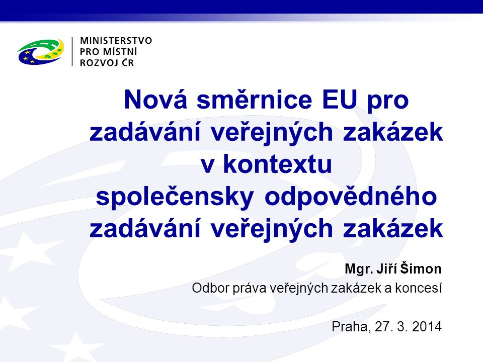 Mgr. Jiří Šimon Odbor práva veřejných zakázek a koncesí Praha, 27.