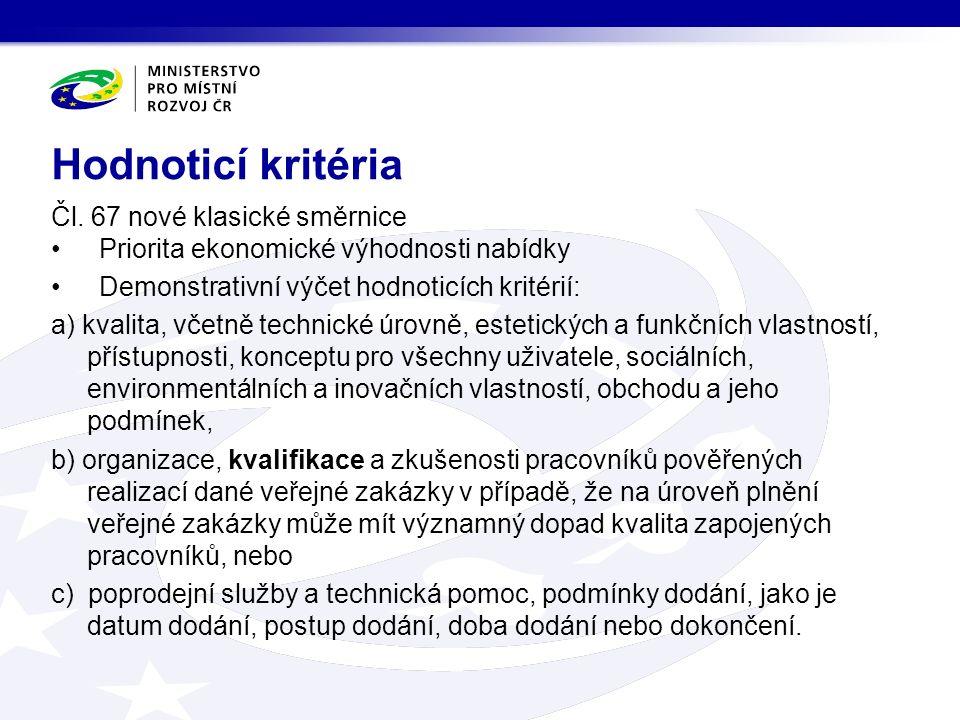 Čl. 67 nové klasické směrnice Priorita ekonomické výhodnosti nabídky Demonstrativní výčet hodnoticích kritérií: a) kvalita, včetně technické úrovně, e