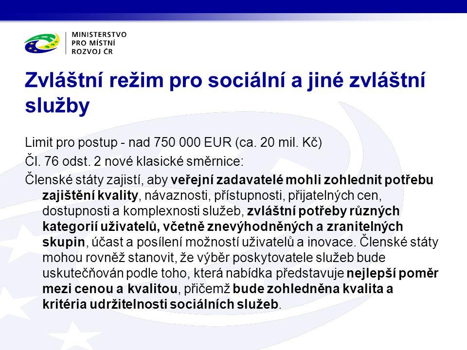 Limit pro postup - nad 750 000 EUR (ca. 20 mil. Kč) Čl.