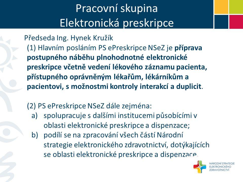 Pracovní skupina Elektronická preskripce Předseda Ing.