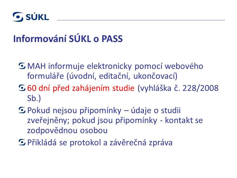 Informování SÚKL o PASS MAH informuje elektronicky pomocí webového formuláře (úvodní, editační, ukončovací) 60 dní před zahájením studie (vyhláška č.
