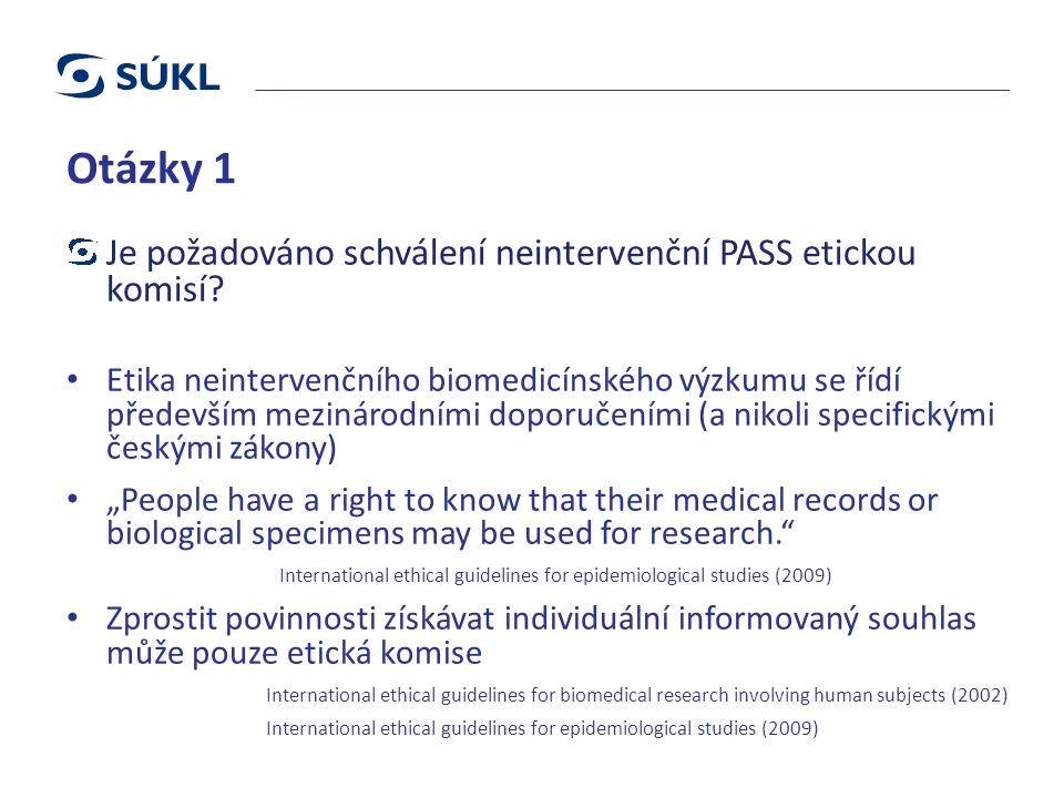 Otázky 1 Je požadováno schválení neintervenční PASS etickou komisí.