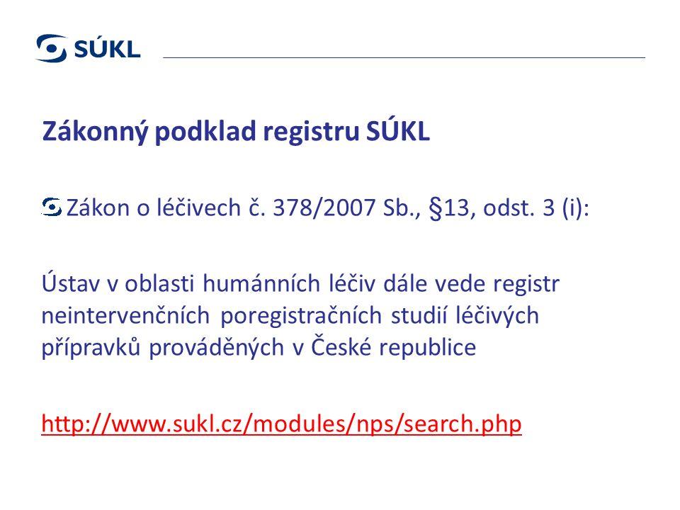 Zákonný podklad registru SÚKL Zákon o léčivech č. 378/2007 Sb., §13, odst.