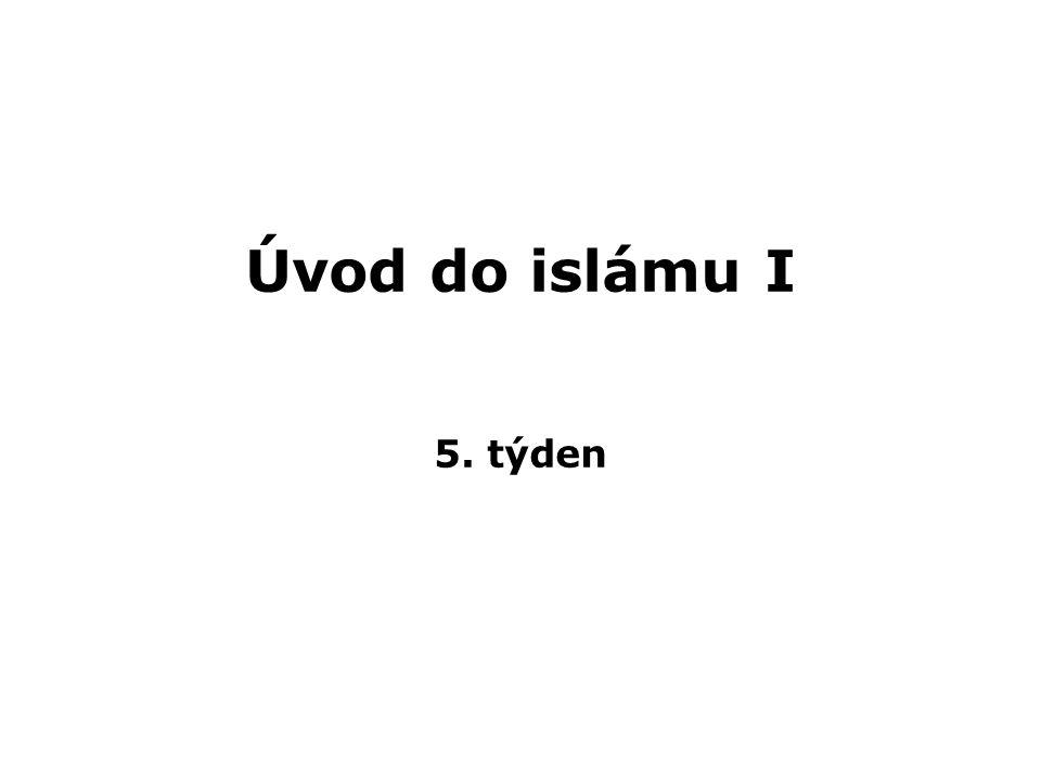 Úvod do islámu I 5. týden