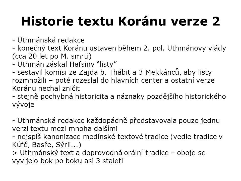 Historie textu Koránu verze 2 - Uthmánská redakce - konečný text Koránu ustaven během 2.