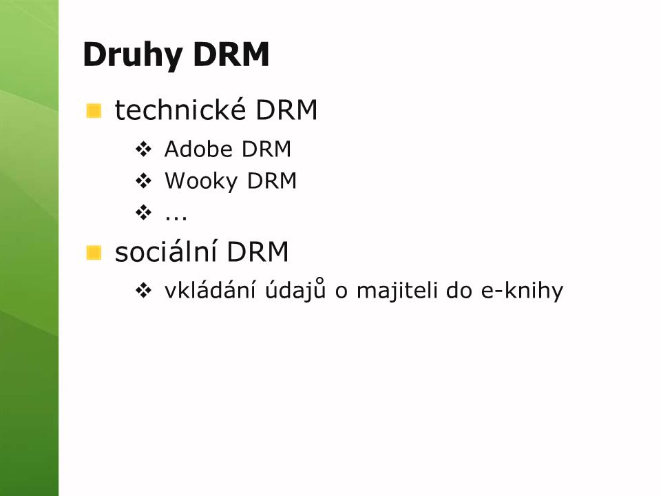 Druhy DRM technické DRM  Adobe DRM  Wooky DRM ...