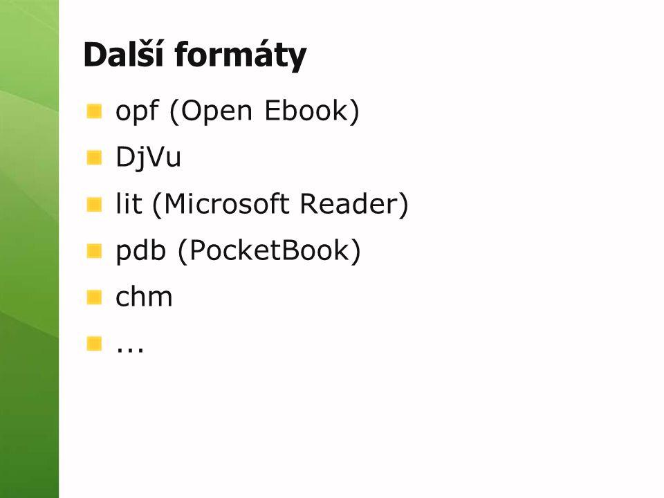 Další formáty opf (Open Ebook) DjVu lit (Microsoft Reader) pdb (PocketBook) chm...