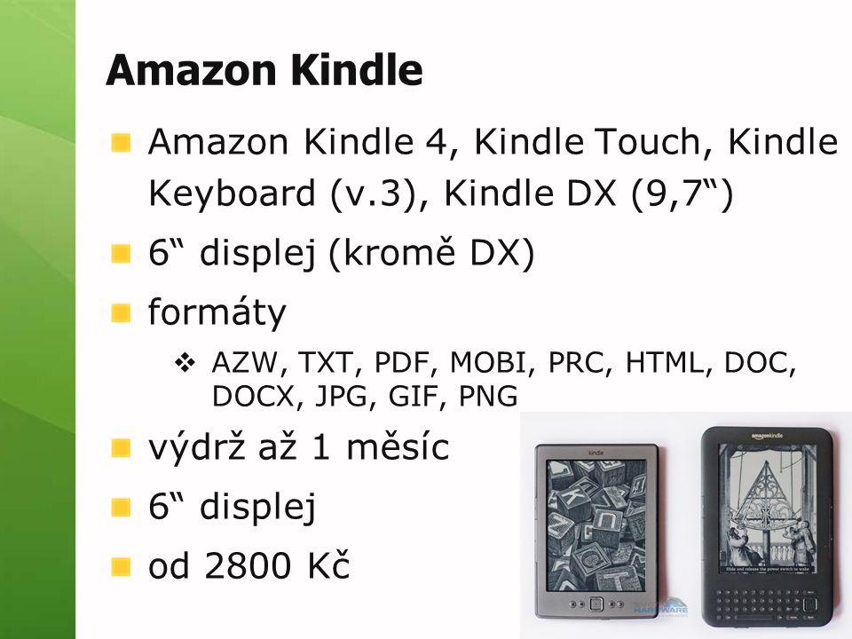 Amazon Kindle Amazon Kindle 4, Kindle Touch, Kindle Keyboard (v.3), Kindle DX (9,7 ) 6 displej (kromě DX) formáty  AZW, TXT, PDF, MOBI, PRC, HTML, DOC, DOCX, JPG, GIF, PNG výdrž až 1 měsíc 6 displej od 2800 Kč