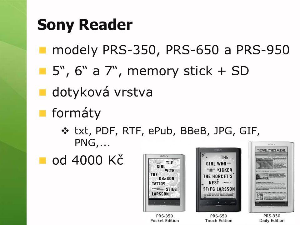 Sony Reader modely PRS-350, PRS-650 a PRS-950 5 , 6 a 7 , memory stick + SD dotyková vrstva formáty  txt, PDF, RTF, ePub, BBeB, JPG, GIF, PNG,...