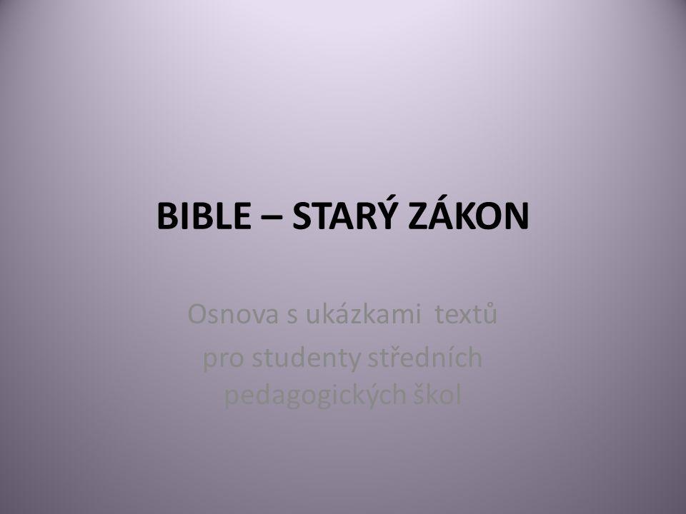 Obsah: 1.Opakování 2.Části Bible 3.Knihy Starého zákona 4.Překlady Bible 5.Ukázky (Genesis, Deuteronominum, Žalm Davidův, Přísloví Šalamounova, Píseň písní) 6.Starozákonní příběhy v obrazech 7.Použitá literatura a zdroje