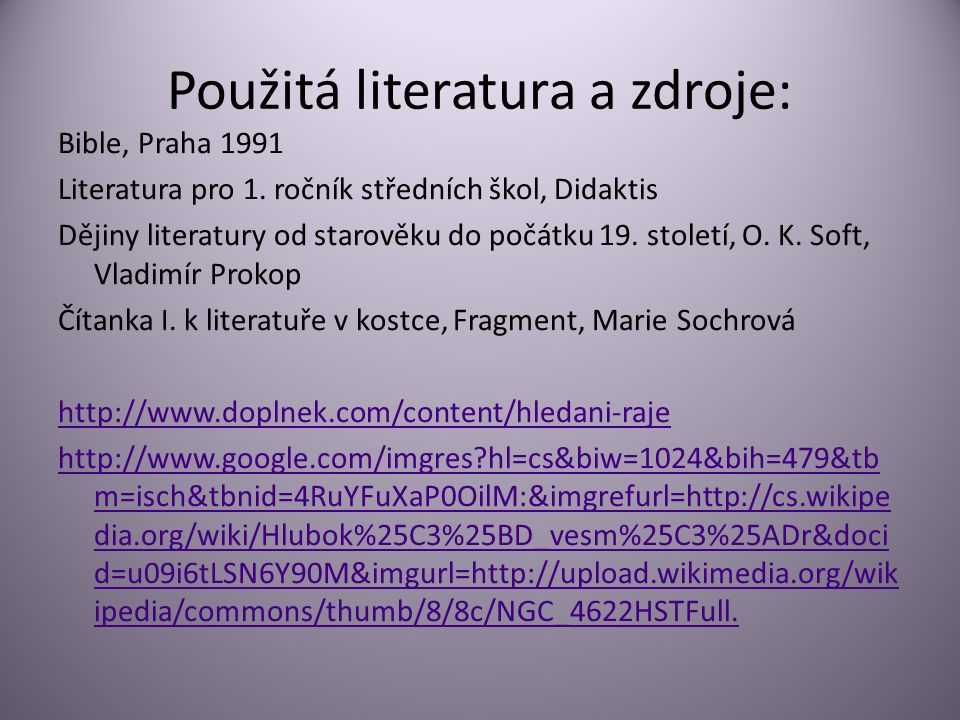 Použitá literatura a zdroje: Bible, Praha 1991 Literatura pro 1.