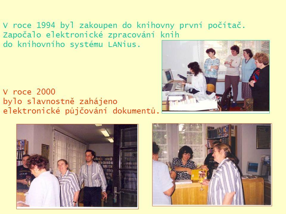 V roce 1994 byl zakoupen do knihovny první počítač.
