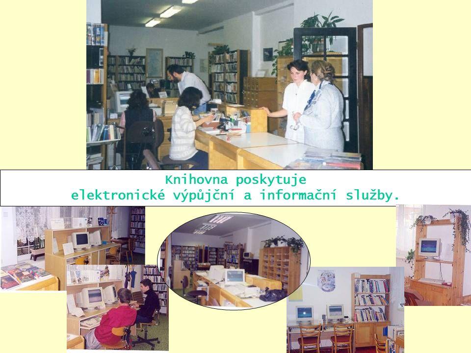 Knihovna poskytuje elektronické výpůjční a informační služby.