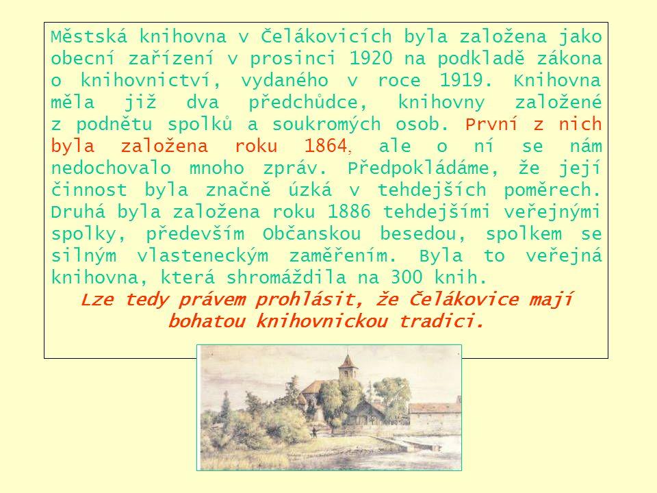 Městská knihovna v Čelákovicích byla založena jako obecní zařízení v prosinci 1920 na podkladě zákona o knihovnictví, vydaného v roce 1919.