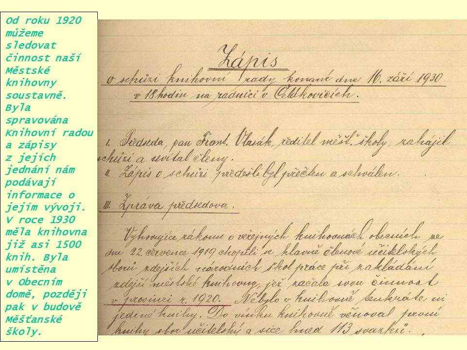 Od roku 1920 můžeme sledovat činnost naší Městské knihovny soustavně.