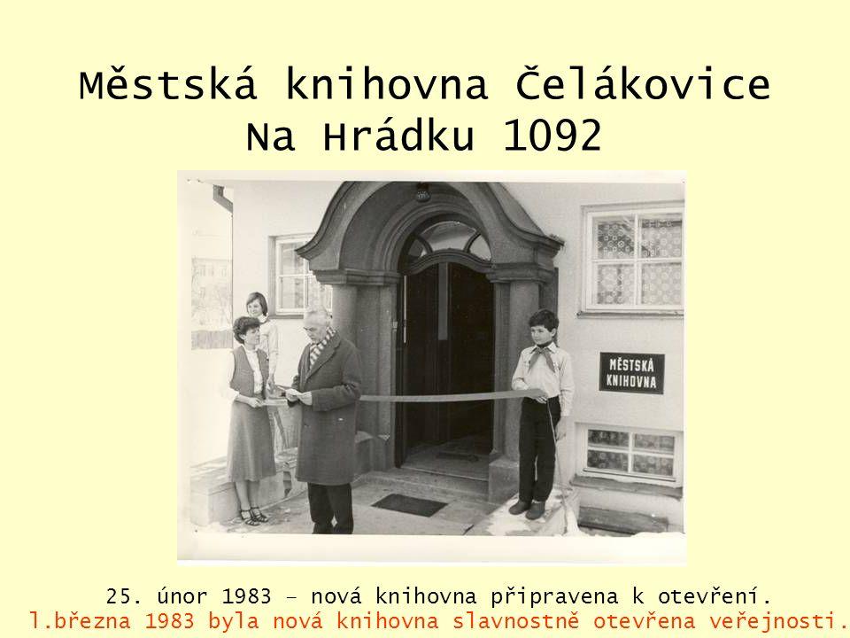 Městská knihovna Čelákovice Na Hrádku 1092 25. únor 1983 – nová knihovna připravena k otevření.