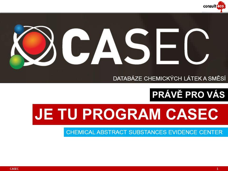 CASEC 1 DATABÁZE CHEMICKÝCH LÁTEK A SMĚSÍ CHEMICAL ABSTRACT SUBSTANCES EVIDENCE CENTER JE TU PROGRAM CASEC PRÁVĚ PRO VÁS