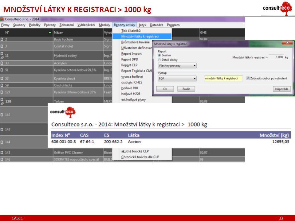 MNOŽSTVÍ LÁTKY K REGISTRACI > 1000 kg CASEC 12