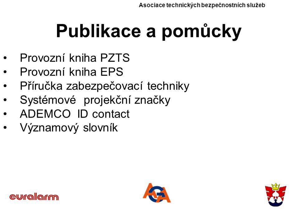 Asociace technických bezpečnostních služeb Publikace a pomůcky Provozní kniha PZTS Provozní kniha EPS Příručka zabezpečovací techniky Systémové projekční značky ADEMCO ID contact Významový slovník