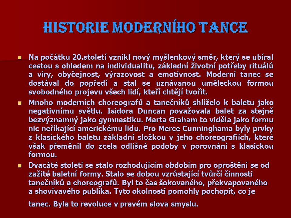 POKRAČOVÁNÍ Po vzestupu moderního tance na počátku 20.století, roku 1960 se začal rozvíjet tzv.
