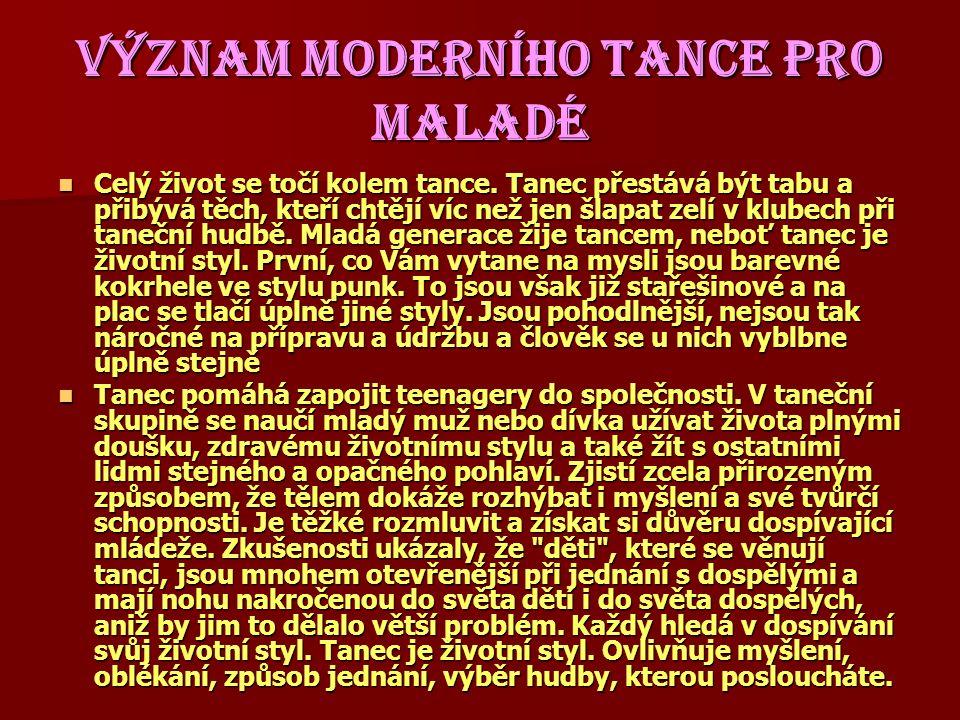 VÝZNAM MODERNÍHO TANCE PRO MALADÉ Celý život se točí kolem tance.