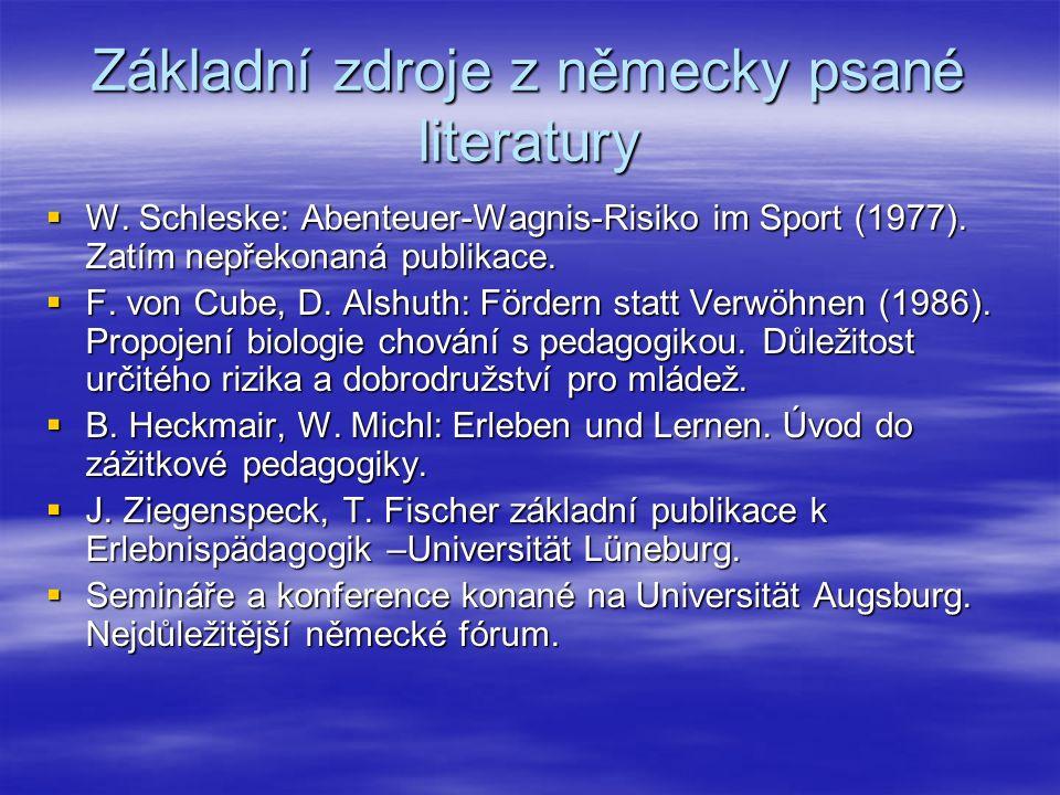 Základní zdroje z německy psané literatury  W. Schleske: Abenteuer-Wagnis-Risiko im Sport (1977). Zatím nepřekonaná publikace.  F. von Cube, D. Alsh