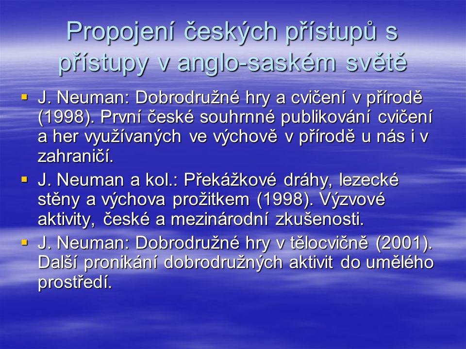 Propojení českých přístupů s přístupy v anglo-saském světě  J. Neuman: Dobrodružné hry a cvičení v přírodě (1998). První české souhrnné publikování c