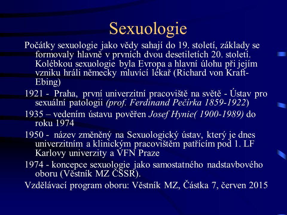 Sexuologie Počátky sexuologie jako vědy sahají do 19.