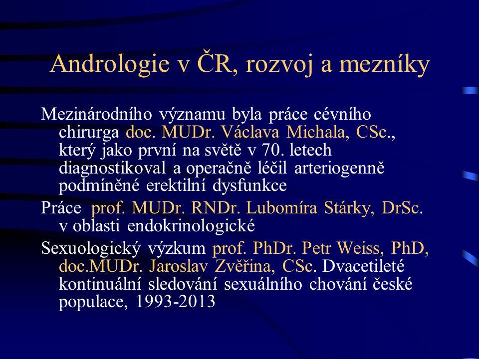 Andrologie v ČR, rozvoj a mezníky Mezinárodního významu byla práce cévního chirurga doc.
