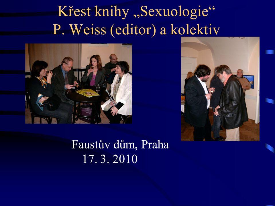 "Křest knihy ""Sexuologie P. Weiss (editor) a kolektiv Faustův dům, Praha 17. 3. 2010"