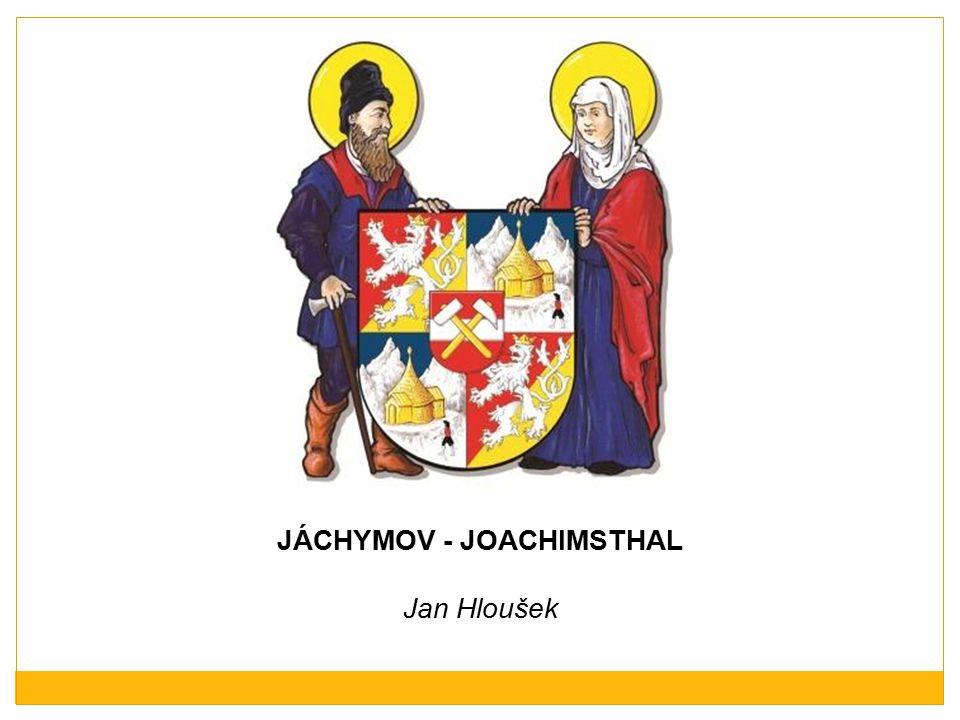 JÁCHYMOV - JOACHIMSTHAL Jan Hloušek