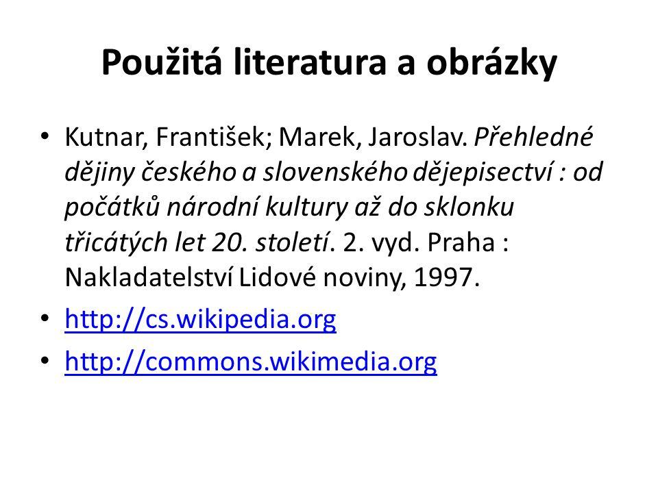 Použitá literatura a obrázky Kutnar, František; Marek, Jaroslav.