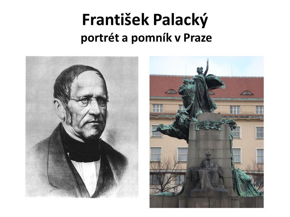 František Palacký portrét a pomník v Praze