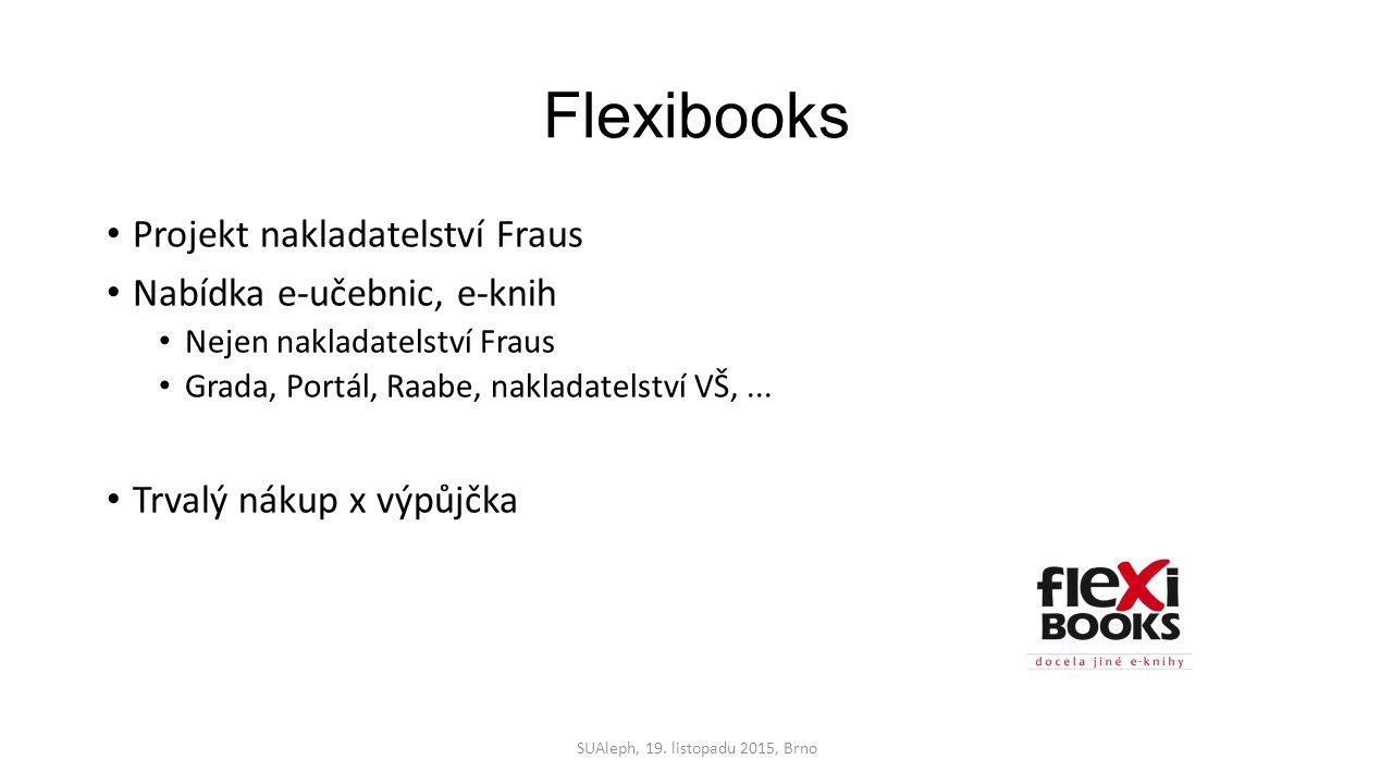 Flexibooks Projekt nakladatelství Fraus Nabídka e-učebnic, e-knih Nejen nakladatelství Fraus Grada, Portál, Raabe, nakladatelství VŠ,...