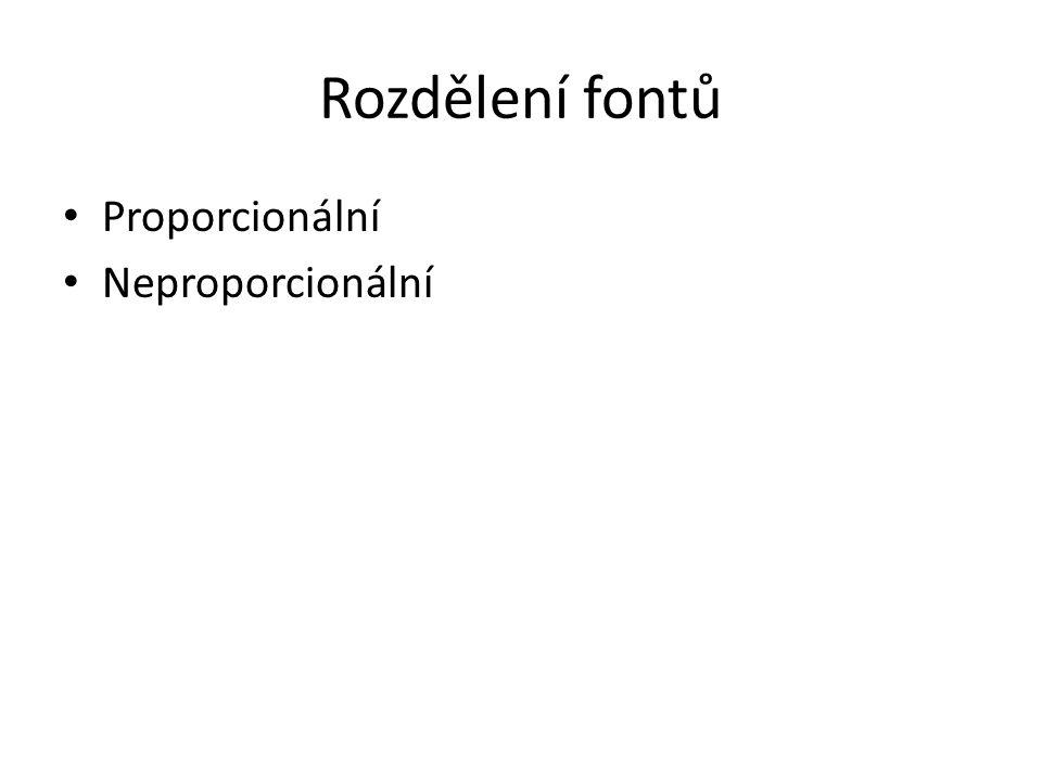 Rozdělení fontů Proporcionální Neproporcionální