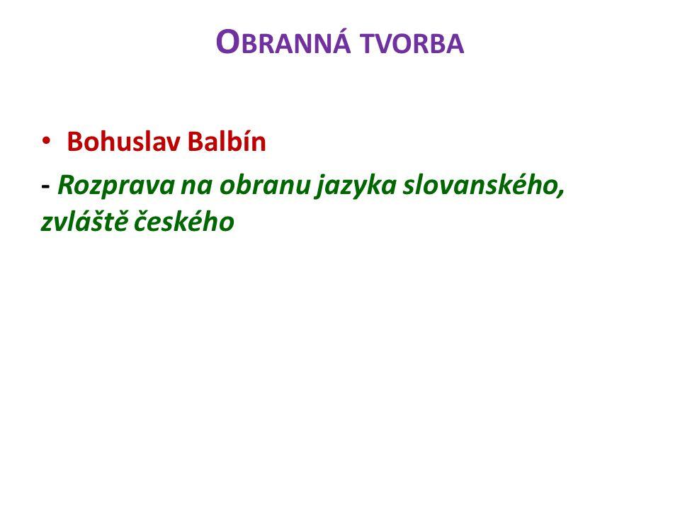O BRANNÁ TVORBA Bohuslav Balbín - Rozprava na obranu jazyka slovanského, zvláště českého