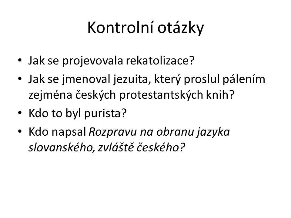 Kontrolní otázky Jak se projevovala rekatolizace.